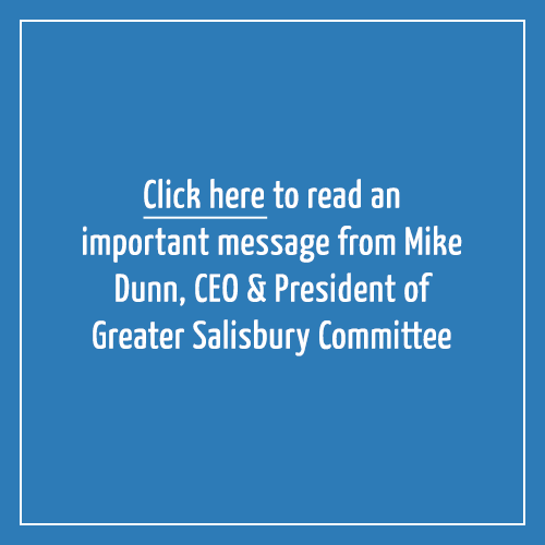 Click here to read an important message from Mike Dunn, CEO & President of Greater Salisbury Committee